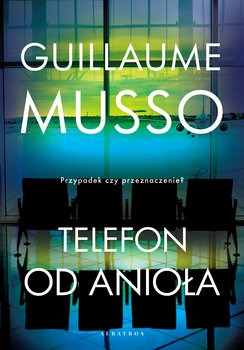 Telefon od aniola - Telefon od anioła Guillaume Musso