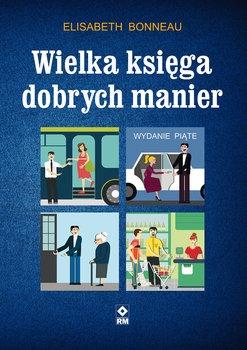 Wielka ksiega dobrych manier - Wielka księga dobrych manier Elisabeth Bonneau