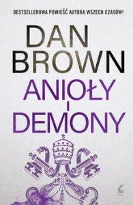 Anioly i demony - Anioły i demonyDan Brown