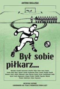 Byl sobie piłkarz - Był sobie piłkarzAntoni Bugajski