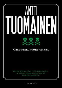 Czlowiek ktory umarl - Człowiek który umarłAntti Tuomainen