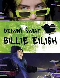 Dziwny swiat Billie Eilish - Dziwny świat Billie Eilish