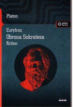Eutyfron. Obrona Sokratesa. Kriton - Eutyfron Obrona Sokratesa KritonPlaton