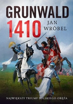 Grunwald 1410 - Grunwald 1410 Jan Wróbel