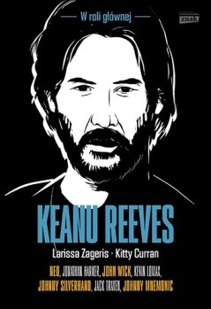 Keanu Reeves - Keanu Reeves	Larissa Zageris Kitty Curran