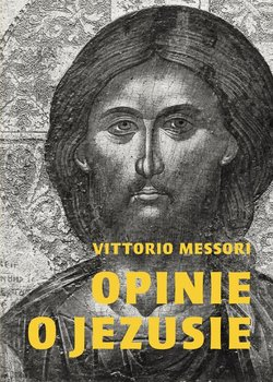 Opinie o Jezusie - Opinie o JezusieVittorio Messori