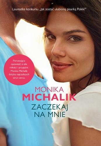 Zaczekaj na mnie - Zaczekaj na mnie Monika Michalik