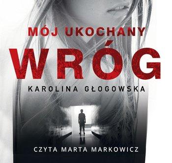 Moj ukochany wrog - Mój ukochany wrógKarolina Głogowska