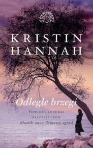 Odlegle brzegi - Odległe brzegiKristin Hannah