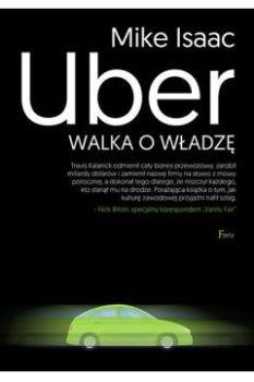 Uber - Uber Walka o władzęMike Isaac