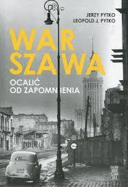 Warszawa Ocalic od zapomnienia - Warszawa Ocalić od zapomnieniaJerzy Pytko Leopold J Pytko