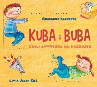 Kuba i Buba czyli awantura do kwadratu - Kuba i Buba - Czyli awantura do kwadratuGrzegorz Kasdepke