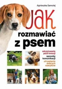 Jak rozmawiac z psem - Jak rozmawiać z psemAgnieszka Samolej