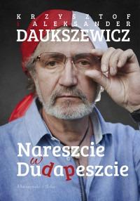 Nareszcie w Dudapeszcie - Nareszcie w DudapeszcieAleksander Daukszewicz Krzysztof Daukszewicz