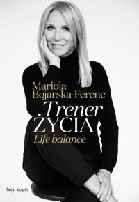 Trener zycia - Trener życiaMariola Bojarska-Ferenc