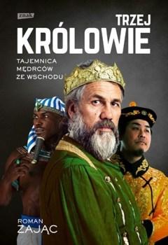 Trzej Krolowie. Biografia - Trzej Królowie BiografiaRoman Zając