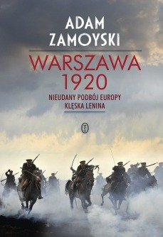 Warszawa 1920 - Warszawa 1920Adam Zamoyski
