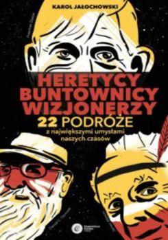 Heretycy Buntownicy Wizjonerzy - Heretycy Buntownicy WizjonerzyKarol Jałochowski