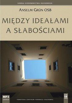 Miedzy idealami a slabosciami - Między ideałami a słabościamiAnselm Grün