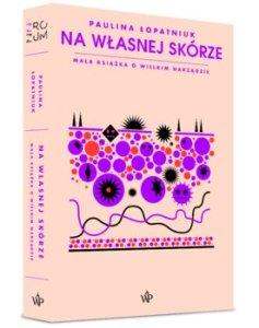 Na wlasnej skorze - Na własnej skórze Mała książka o wielkim narządziePaulina Łopatniuk