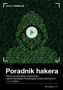 Poradnik hakera - Poradnik hakera. Kurs video. Inżynieria odwrotna i modyfikacja programów komputerowych