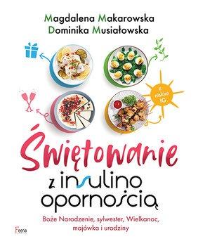 swietowanie z insulinoopornoscia - Świętowanie z insulinoopornościąMagdalena Makarowska Dominika Musiałowska