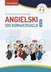Angielski - Angielski 120 Konwersacji Słuchaj Ćwicz i Rozmawiaj