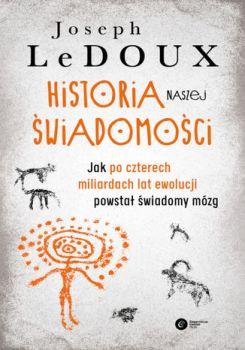 Historia naszej swiadomosci - Historia naszej świadomościJoseph LeDoux