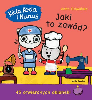 Kicia Kocia i Nunus Jaki to zawod - Kicia Kocia i Nunuś Jaki to zawódAnita Głowińska
