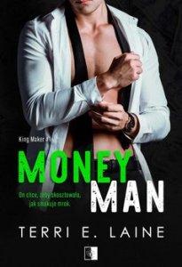 Money Man. King Maker - Money Man King Maker Tom 1Terri E Laine
