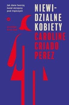 Niewidzialne kobiety - Niewidzialne kobietyCaroline Criado-Perez