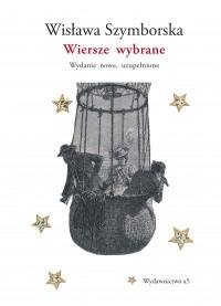 Wiersze wybrane - Wiersze wybrane Wydanie nowe uzupełnioneWisława Szymborska