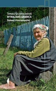 Wymazana granica - Wymazana granica Śladami II RzeczpospolitejTomasz Grzywaczewski