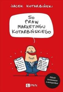 50 praw marketingu Kotarbinskiego - 50 praw marketingu KotarbińskiegoJacek Kotarbiński