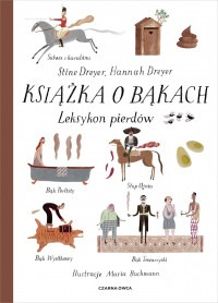 Ksiazka o bakach - Książka o bąkach Leksykon pierdówStine Dreyer Hannah Dreyer