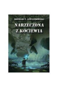 Narzeczona z Kociewia - Narzeczona z KociewiaKonrad T Lewandowski