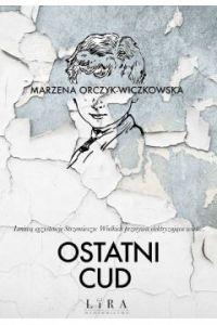Ostatni cud - Ostatni cudMarzena Orczyk-Wiczkowska