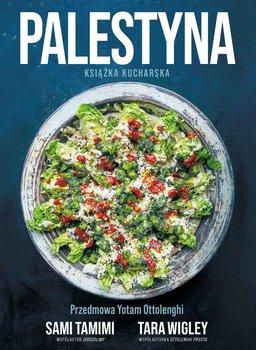Palestyna. Ksiazka kucharska - Palestyna Książka kucharskaTamimi Sami Tara Wigley