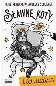 Slawne koty i ich ludzie - Sławne koty i ich ludzieHeike Reinecke Andreas Schlieper