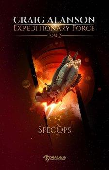 SpecOps. Expeditionary Force. Tom 2 - SpecOps Expeditionary Force Tom 2Craig Alanson