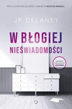 W blogiej nieswiadomosci - W błogiej nieświadomościJP Delaney