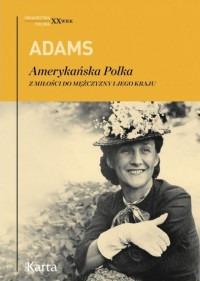 Adams. Amerykanska Polka - Adams Amerykańska Polka Z miłości do mężczyznDorothy Adams