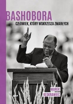 Bashobora - Bashobora Człowiek który wskrzesza zmarłychMarek Kęskrawiec