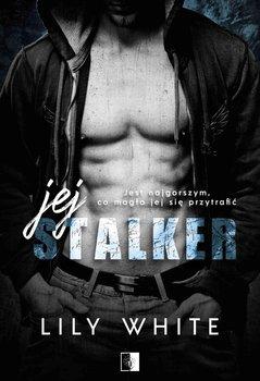 Jej stalker - Jej stalkerLily White