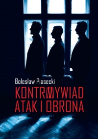 Kontrwywiad - Kontrwywiad Atak i obronaBolesław Piasecki
