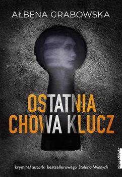 Ostatnia chowa klucz - Ostatnia chowa kluczAłbena Grabowska