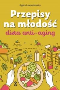 Przepisy na mlodosc - Dieta anti-aging Przepisy na młodośćAgata Lewandowska