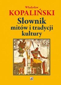 Slownik mitow i tradycji kultury - Słownik mitów i tradycji kulturyWładysław Kopaliński