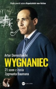 Wygnaniec - Wygnaniec 21 scen z życia Zygmunta BaumanaArtur Domosławski