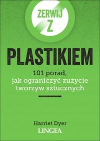 Zerwij z plastikiem - Zerwij z plastikiemHarriet Dyer